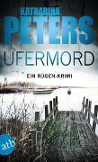 Cover-Bild zu Peters, Katharina: Ufermord
