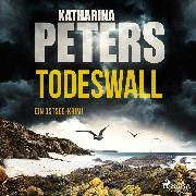 Cover-Bild zu Peters, Katharina: Todeswall: Ein Ostsee-Krimi (Emma Klar ermittelt 5) (Audio Download)