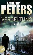 Cover-Bild zu Peters, Katharina: Vergeltung (eBook)