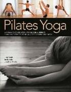 Cover-Bild zu Pilates Yoga: A Dynamic Combination for Maximum Effect. Simple Exercises to Tone and Strengthen Your Body von Monks, Jonathan