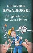Cover-Bild zu Banscherus, Jürgen: Speurder Kwaaikofski 2: Die geheim van die vlieënde koei (eBook)