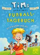 Cover-Bild zu Bandixen, Ocke: Tims geheimes Fußball-Tagebuch (Band 1) - Elf Freunde und ich!