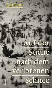 Cover-Bild zu Auf der Suche nach dem verlorenen Schnee von Tuor, Leo