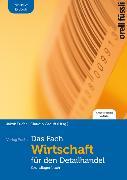 Cover-Bild zu Das Fach Wirtschaft für den Detailhandel - inkl. E-Book von Fuchs, Jakob (Hrsg.)
