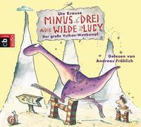 Cover-Bild zu Krause, Ute: Minus Drei und die wilde Lucy - Der große Vulkan-Wettkampf