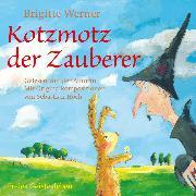 Cover-Bild zu Werner, Brigitte: Kotzmotz der Zauberer (Audio Download)