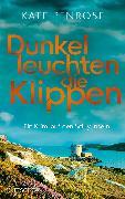 Cover-Bild zu Penrose, Kate: Dunkel leuchten die Klippen. Ein Krimi auf den Scilly-Inseln