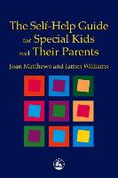 Cover-Bild zu The Self-Help Guide for Special Kids and Their Parents von Williams, James Matthew