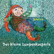 Cover-Bild zu Ende, Michael: Das kleine Lumpenkasperle (Audio Download)
