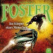 Cover-Bild zu Döring, Oliver: Foster, Folge 7: Im Körper eines Menschen (Oliver Döring Signature Edition) (Audio Download)