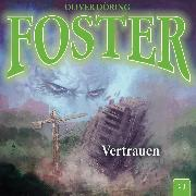 Cover-Bild zu Döring, Oliver: Foster, Folge 13: Vertrauen (Audio Download)