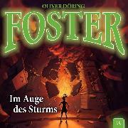 Cover-Bild zu Döring, Oliver: Foster, Folge 15: Im Auge des Sturms (Audio Download)