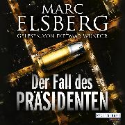 Cover-Bild zu Elsberg, Marc: Der Fall des Präsidenten (Audio Download)