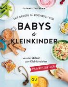 Cover-Bild zu Cramm, Dagmar von: Das große GU Kochbuch für Babys & Kleinkinder