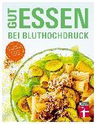Cover-Bild zu Cramm, Dagmar von: Gut essen bei Bluthochdruck (eBook)
