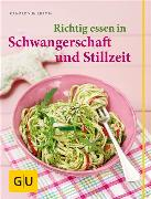 Cover-Bild zu Cramm, Dagmar von: Richtig essen in Schwangerschaft und Stillzeit (eBook)