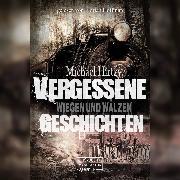 Cover-Bild zu Wiegen und Wälzen - Vergessene Geschichten, (ungekürzt) (Audio Download) von Hirtzy, Michael