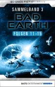 Cover-Bild zu Bad Earth Sammelband 3 - Science-Fiction-Serie (eBook) von Thurner, Michael Marcus