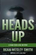 Cover-Bild zu Smith, Dean Wesley: Heads Up: A Cold Poker Gang Mystery (eBook)