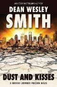 Cover-Bild zu Smith, Dean Wesley: Dust and Kisses: A Seeders Universe Prequel Novel (eBook)