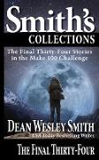 Cover-Bild zu Smith, Dean Wesley: The Final Thirty-Four: Stories in the Make 100 Challenge (eBook)
