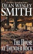 Cover-Bild zu Smith, Dean Wesley: The House at Thunder Rock: A Thunder Mountain Story (eBook)