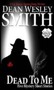 Cover-Bild zu Smith, Dean Wesley: Dead To Me (eBook)