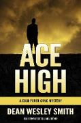 Cover-Bild zu Smith, Dean Wesley: Ace High: A Cold Poker Gang Mystery (eBook)