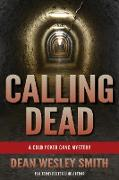 Cover-Bild zu Smith, Dean Wesley: Calling Dead: A Cold Poker Gang Mystery (eBook)