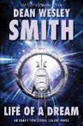 Cover-Bild zu Smith, Dean Wesley: Life of a Dream: An Earth Protection League Novel (eBook)