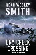Cover-Bild zu Smith, Dean Wesley: Dry Creek Crossing: A Thunder Mountain Novel (eBook)