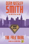 Cover-Bild zu Smith, Dean Wesley: The Free Meal: A Ghost of a Chance Novel (eBook)