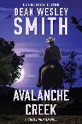 Cover-Bild zu Smith, Dean Wesley: Avalanche Creek (Thunder Mountain, #3) (eBook)