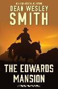 Cover-Bild zu Smith, Dean Wesley: The Edwards Mansion (Thunder Mountain, #4) (eBook)