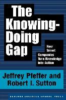 Cover-Bild zu The Knowing-Doing Gap (eBook) von Pfeffer, Jeffrey