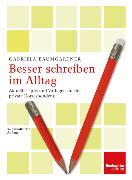 Cover-Bild zu Baumgartner, Gabriela: Besser schreiben im Alltag (eBook)