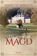 Cover-Bild zu Spratte, Annette: Die stumme Magd (eBook)