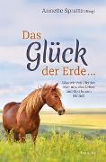 Cover-Bild zu Spratte, Annette (Hrsg.): Das Glück der Erde