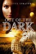Cover-Bild zu Spratte, Annette: Out of the Dark (Way of Life, #2) (eBook)