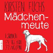 Cover-Bild zu Mädchenmeute (Audio Download) von Fuchs, Kirsten