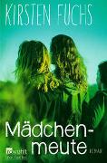 Cover-Bild zu Mädchenmeute von Fuchs, Kirsten
