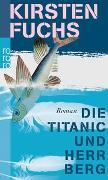 Cover-Bild zu Die Titanic und Herr Berg von Fuchs, Kirsten