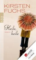 Cover-Bild zu Heile, heile (eBook) von Fuchs, Kirsten