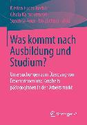 Cover-Bild zu Was kommt nach Ausbildung und Studium? (eBook) von Züchner, Ivo (Hrsg.)