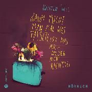 Cover-Bild zu Kaum macht man mal was falsch, ist das auch wieder nicht richtig (Audio Download) von Fuchs, Kirsten