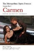 Cover-Bild zu Bizet, Georges (Komponist): The Metropolitan Opera Presents: Georges Bizet's Carmen: Libretto, Background and Photos