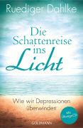 Cover-Bild zu Die Schattenreise ins Licht von Dahlke, Ruediger