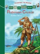 Cover-Bild zu Erst ich ein Stück, dann du - Klassiker für Kinder - Robinson Crusoe von Nahrgang, Frauke
