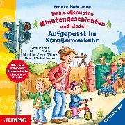Cover-Bild zu Meine allerersten Minutengeschichten und Lieder. Aufgepasst im Straßenverkehr (Audio Download) von Nahrgang, Frauke