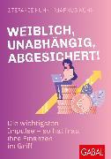 Cover-Bild zu Kühn, Stefanie: Weiblich, unabhängig, abgesichert! (eBook)